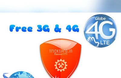 Globe free 3G/4G internet Hammer VPN trick for Philippines