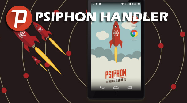 Psiphon handler apk v108 Free download (Free Internet for All)