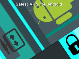 Top 5 Safest VPN for Android