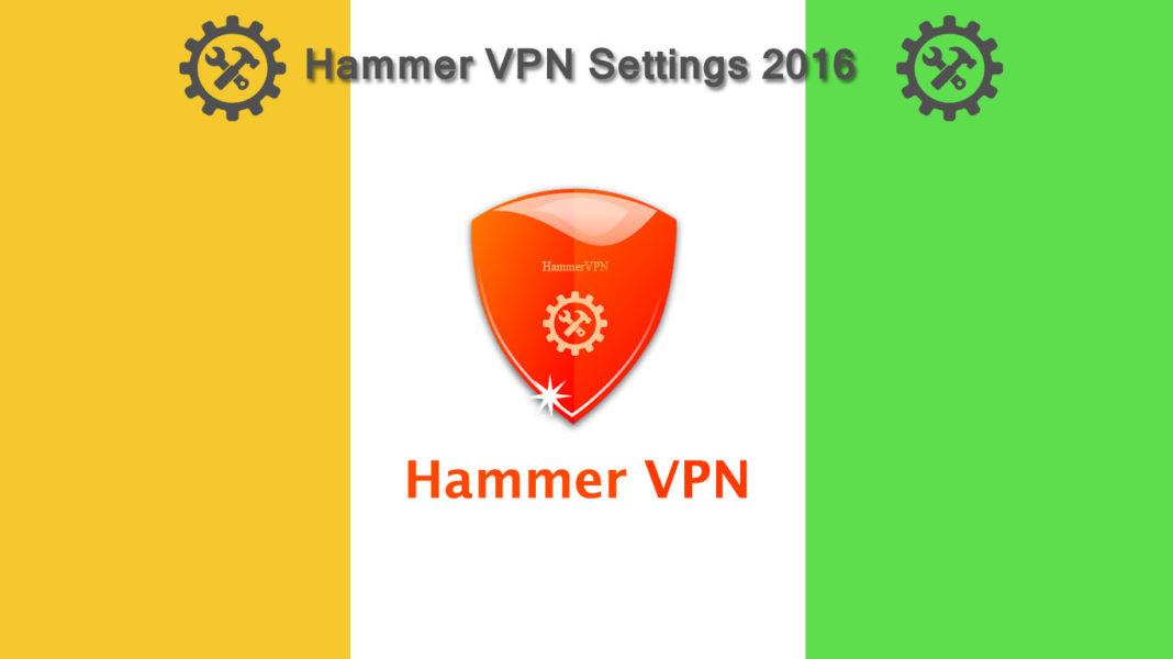 Hammer VPN working settings 2016