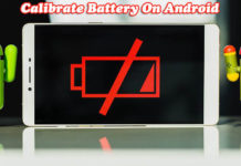 How to Calibrate Battery on Android phone & Tablet