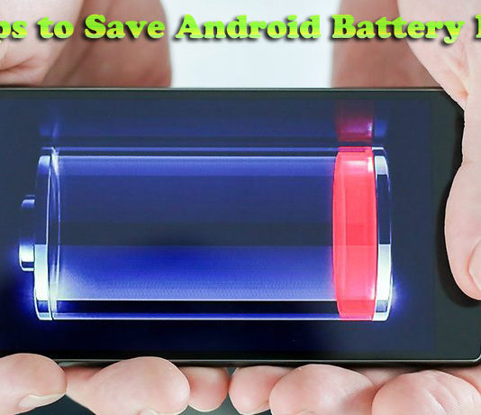 Tips to Increase Battery life of Android phones & Tablets