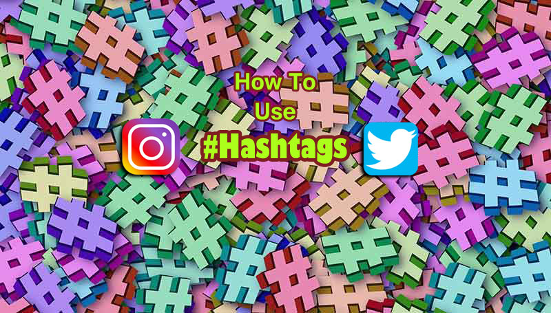 How To Use Hashtags on Instagram & Twitter
