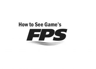 How to See a PC Game's FPS (Frames Per Second) using FPS counter