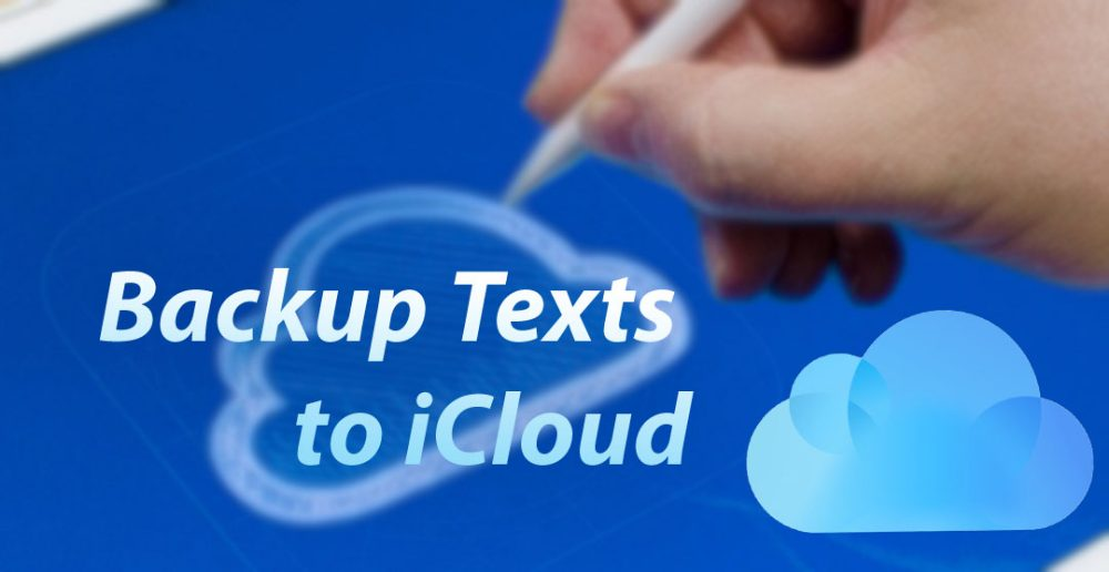 iCloud Messaging: How to Backup Text Messages to iCloud