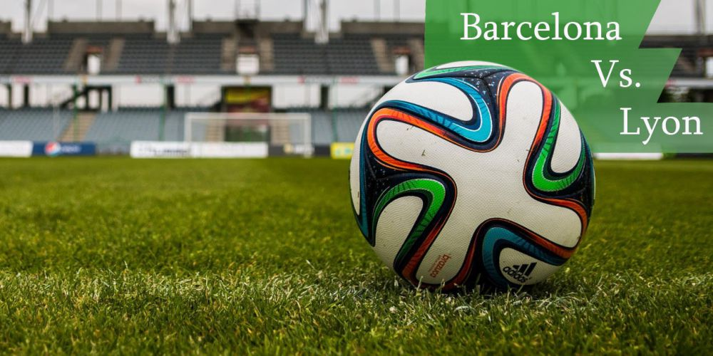 Watch Barcelona vs Lyon online