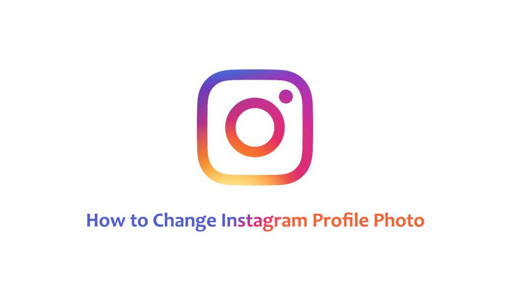 Change Your Profile Photo On Instagram